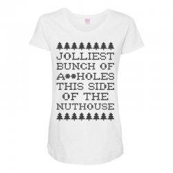 jolliest bunch of assholes this side of the nuthouse Maternity Scoop Neck T-shirt | Artistshot