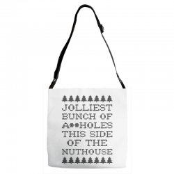 jolliest bunch of assholes this side of the nuthouse Adjustable Strap Totes | Artistshot