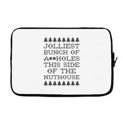jolliest bunch of assholes this side of the nuthouse Laptop sleeve | Artistshot