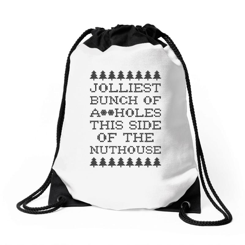 Jolliest Bunch Of Assholes This Side Of The Nuthouse Drawstring Bags | Artistshot