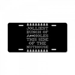 jolliest bunch of assholes this side if the nuthouse for dark License Plate | Artistshot