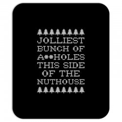 jolliest bunch of assholes this side if the nuthouse for dark Mousepad | Artistshot