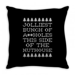jolliest bunch of assholes this side if the nuthouse for dark Throw Pillow | Artistshot