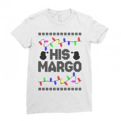 his margo for light Ladies Fitted T-Shirt | Artistshot