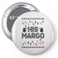 his margo for light Pin-back button | Artistshot