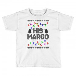 his margo for light Toddler T-shirt | Artistshot