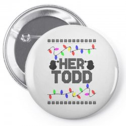 her todd for light Pin-back button   Artistshot