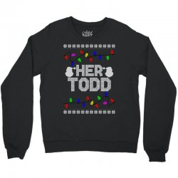 her todd for dark Crewneck Sweatshirt | Artistshot