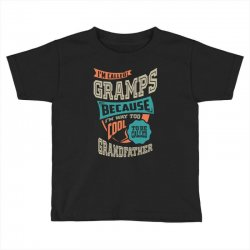 If Gramps Can't Fix It Toddler T-shirt | Artistshot
