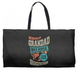 If Grandad Can't Fix It Weekender Totes | Artistshot