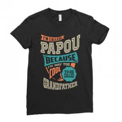 If Papou Can't Fix It Ladies Fitted T-Shirt | Artistshot