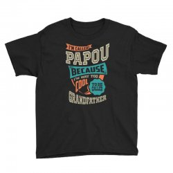If Papou Can't Fix It Youth Tee | Artistshot
