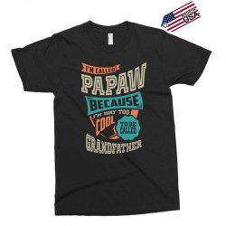 If Papaw Can't Fix It Exclusive T-shirt | Artistshot