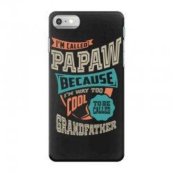 If Papaw Can't Fix It iPhone 7 Case | Artistshot