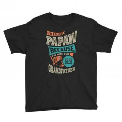 If Papaw Can't Fix It Youth Tee | Artistshot