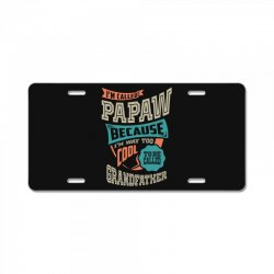 If Papaw Can't Fix It License Plate | Artistshot