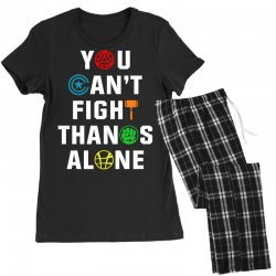 you can't fight thanos alone Women's Pajamas Set | Artistshot