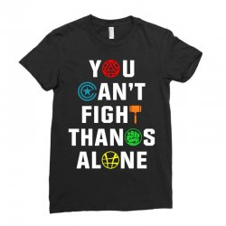 you can't fight thanos alone Ladies Fitted T-Shirt | Artistshot