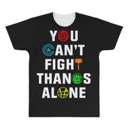 you can't fight thanos alone All Over Men's T-shirt | Artistshot