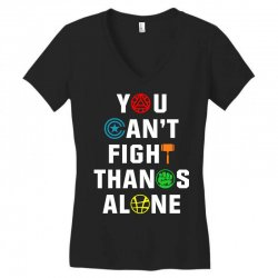 you can't fight thanos alone Women's V-Neck T-Shirt | Artistshot