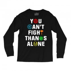 you can't fight thanos alone Long Sleeve Shirts | Artistshot