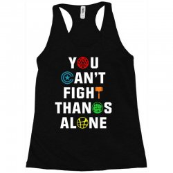 you can't fight thanos alone Racerback Tank | Artistshot