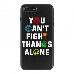 you can't fight thanos alone iPhone 7 Plus Case | Artistshot