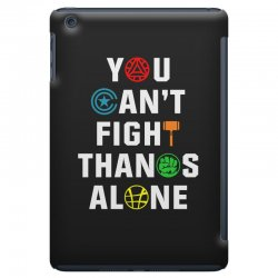 you can't fight thanos alone iPad Mini | Artistshot