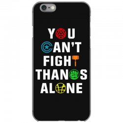 you can't fight thanos alone iPhone 6/6s Case | Artistshot