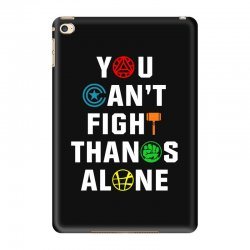 you can't fight thanos alone iPad Mini 4 | Artistshot