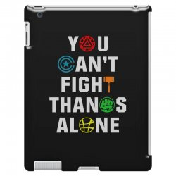 you can't fight thanos alone iPad 3 and 4 Case | Artistshot