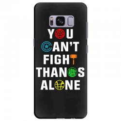 you can't fight thanos alone Samsung Galaxy S8 Plus | Artistshot