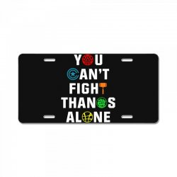 you can't fight thanos alone License Plate | Artistshot