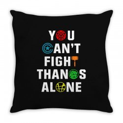 you can't fight thanos alone Throw Pillow | Artistshot