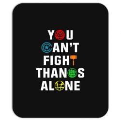 you can't fight thanos alone Mousepad | Artistshot