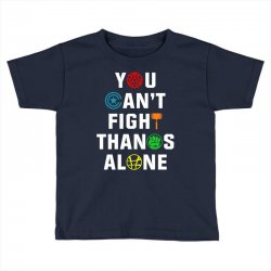 you can't fight thanos alone Toddler T-shirt | Artistshot