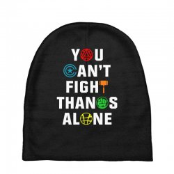 you can't fight thanos alone Baby Beanies | Artistshot