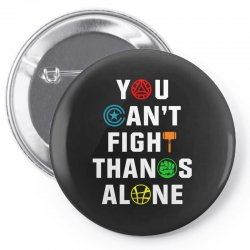you can't fight thanos alone Pin-back button | Artistshot