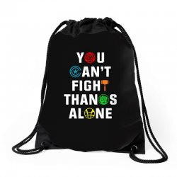 you can't fight thanos alone Drawstring Bags | Artistshot