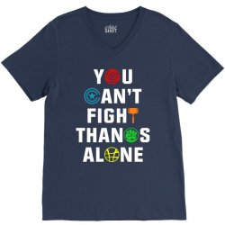 you can't fight thanos alone V-Neck Tee | Artistshot