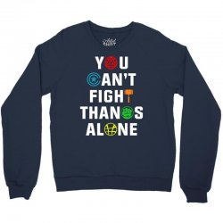 you can't fight thanos alone Crewneck Sweatshirt | Artistshot