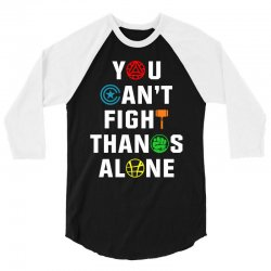 you can't fight thanos alone 3/4 Sleeve Shirt | Artistshot