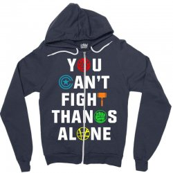 you can't fight thanos alone Zipper Hoodie | Artistshot