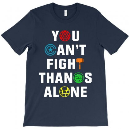 You Can't Fight Thanos Alone T-shirt Designed By Akin