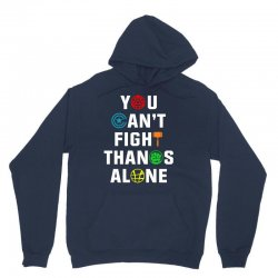 you can't fight thanos alone Unisex Hoodie | Artistshot