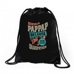 If Pap-Pap Can't Fix It Drawstring Bags | Artistshot