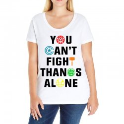 you can't fight thanos alone black Ladies Curvy T-Shirt | Artistshot