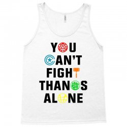 you can't fight thanos alone black Tank Top | Artistshot