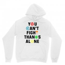 you can't fight thanos alone black Unisex Hoodie | Artistshot