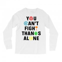 you can't fight thanos alone black Long Sleeve Shirts | Artistshot